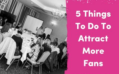 5 Things To Do To Attract More Fans