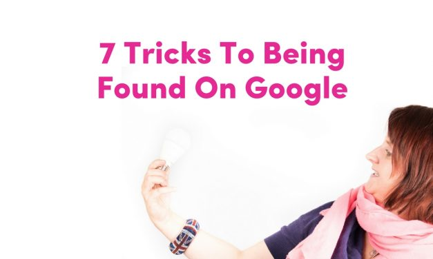 7 Tricks To Being Found On Google