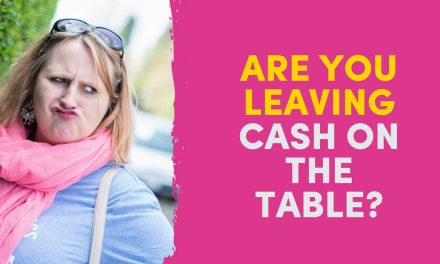 Are You Leaving Cash On The Table?