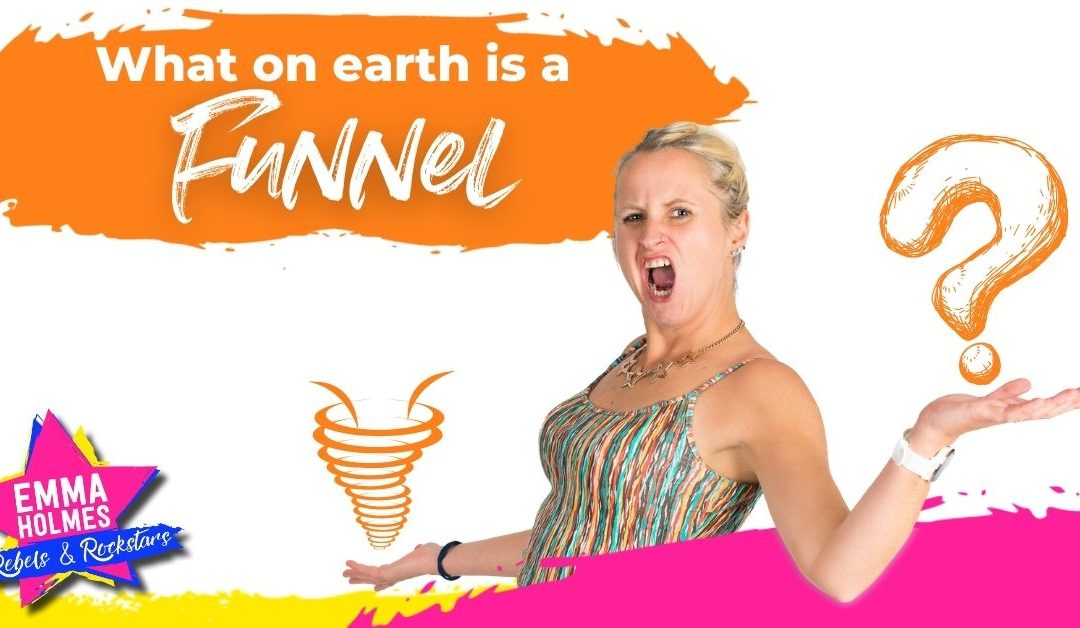 What On Earth Is A Funnel?