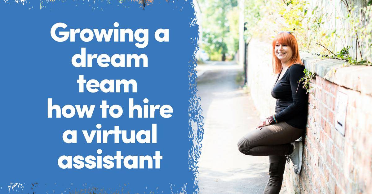 Building A Dream Team | How To Hire A VA