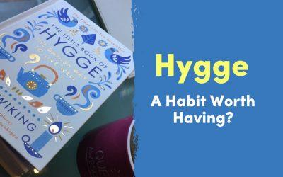 Hygge – A Habit Worth Having?