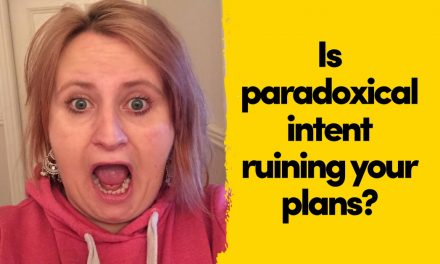 Is Paradoxical Intent Screwing Up Your Plans?