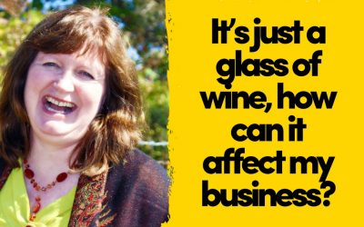 It's Just a Glass of Wine, how can it affect my Business?