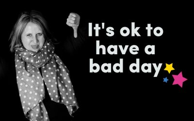 It's Ok To Have Bad Days