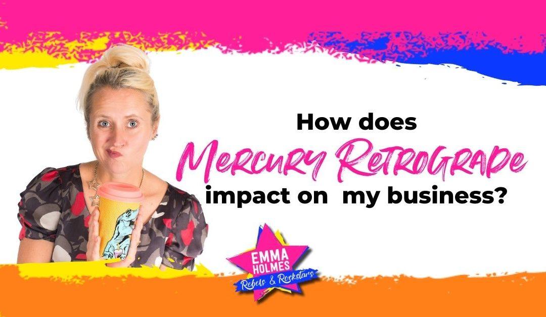 How Does Mercury Retrograde Impact On My Business?