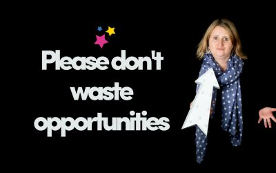 Please Don't Waste Opportunities
