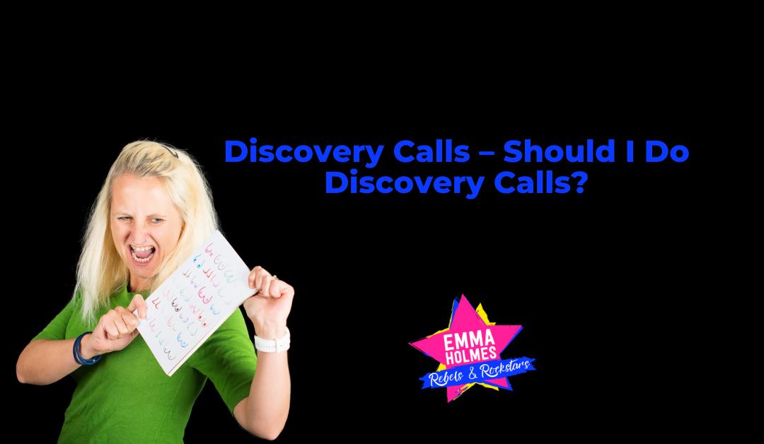 Discovery Calls – Should I Do Discovery Calls?