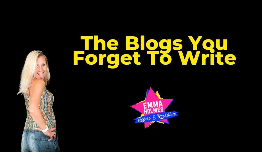 The Blogs You Forget To Write