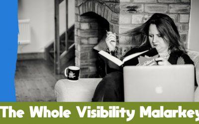 The Whole Visibility Malarkey