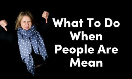 What To Do When People Are Mean