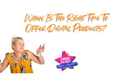 When Is The Right Time To Offer Digital Products?