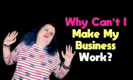 Why Can't I Make My Business Work?