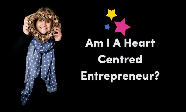 Am I A Heart Centred Entrepreneur?