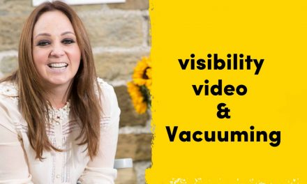 Visibility – Video and Vacuuming