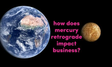 How Does Mercury Retrograde Impact On My Business?