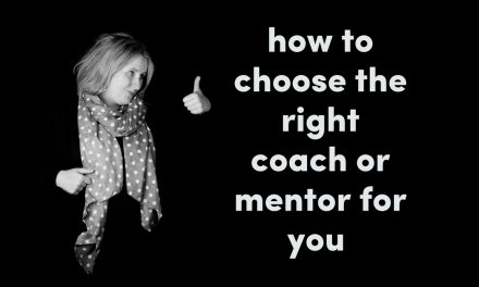 How To Choose The Right Coach/Mentor For You