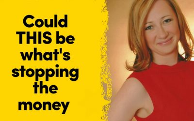 Could This Be What's Stopping You Making Money?
