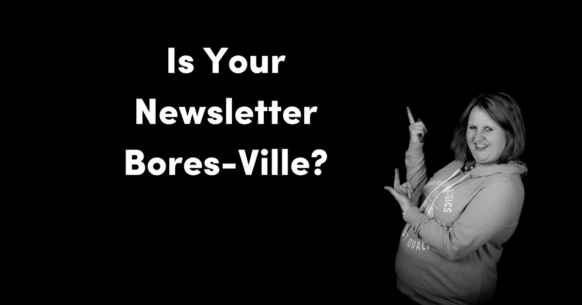 Is Your Newsletter Bores-Ville