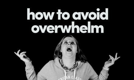 How To Avoid Overwhelm