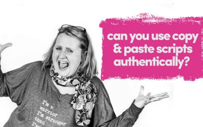 Copy & Paste Scripts – Can They Be Used Authentically?