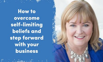 How to overcome self-limiting beliefs and step forward with your business
