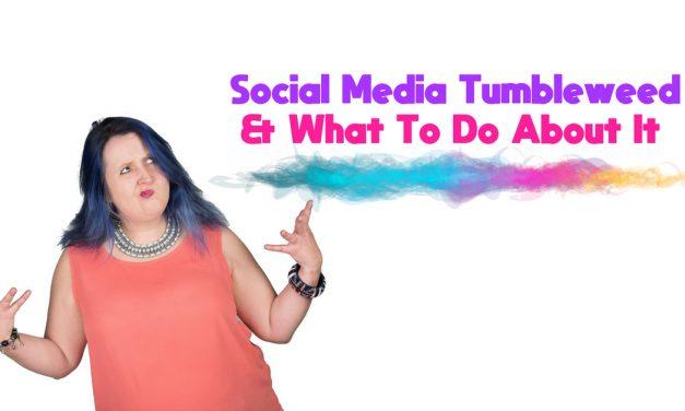 Tumbleweed Social Media Sucks!