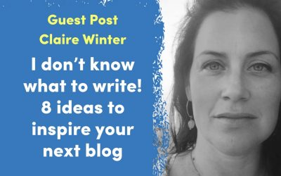 I don't know what to write! 8 ideas to inspire your next blog