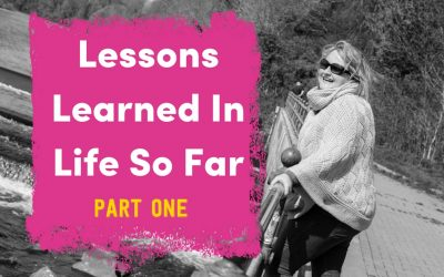 Lessons I've Learned In Life So Far – Part 1