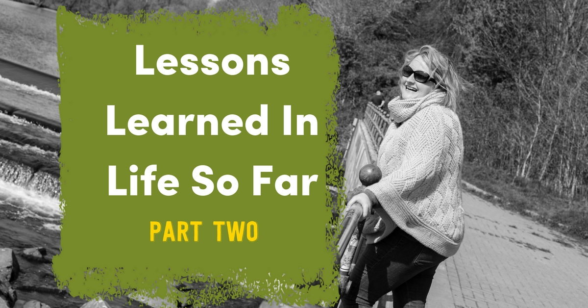 Lessons I've Learned In Life So Far – Part 2