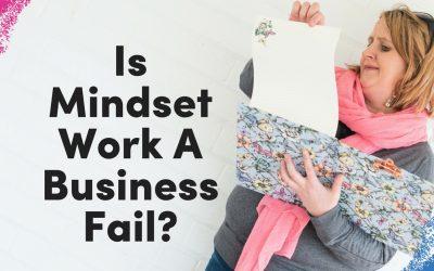 Mindset Work – A Business Fail?