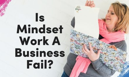 Mindset Work – A Business Fail?