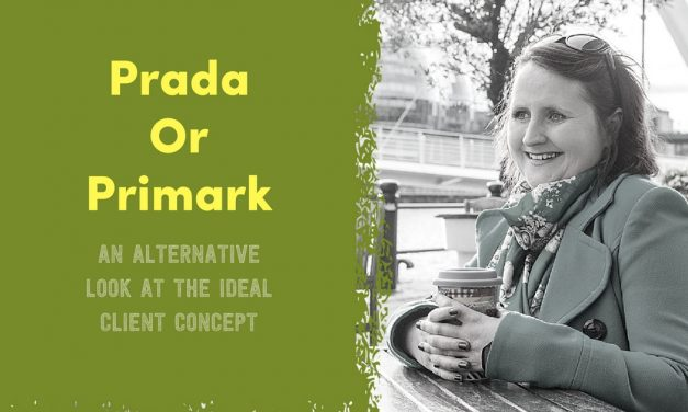 Prada or Primark – An Alternative Look At The Ideal Client Concept