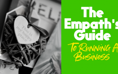 The Empath's Guide To Running A Business