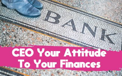 CEO Your Attitude To Your Finances
