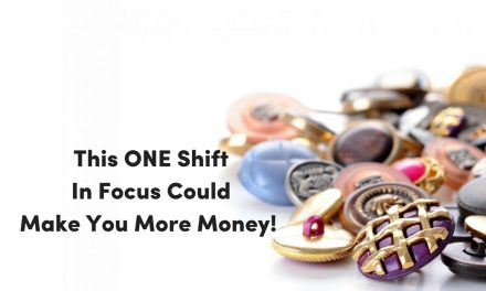 This One Shift In Focus Could Make You More Money