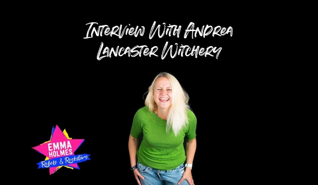 Interview With Andrea Lancaster Witchery