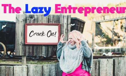 The Lazy Entrepreneur
