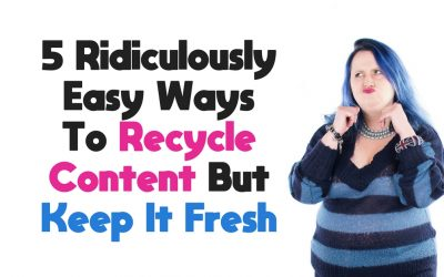 5 Ridiculously Easy Ways To Recycle Content But Keep It Fresh