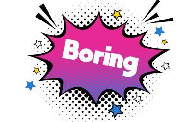 Feeling Bored?