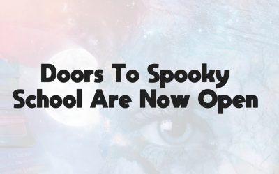 The Doors To Spooky School Are Now Open