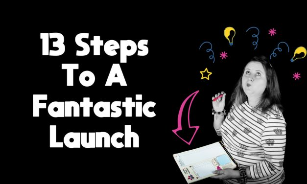 13 Steps To Boss Your Launch