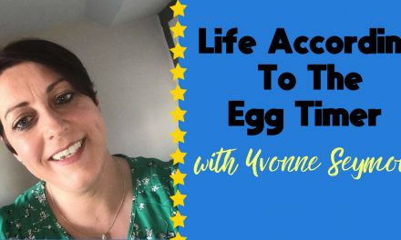 Life According To The Egg Timer – Guest Blog From Yvonne Seymour
