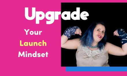 Upgrade Your Launch Mindset