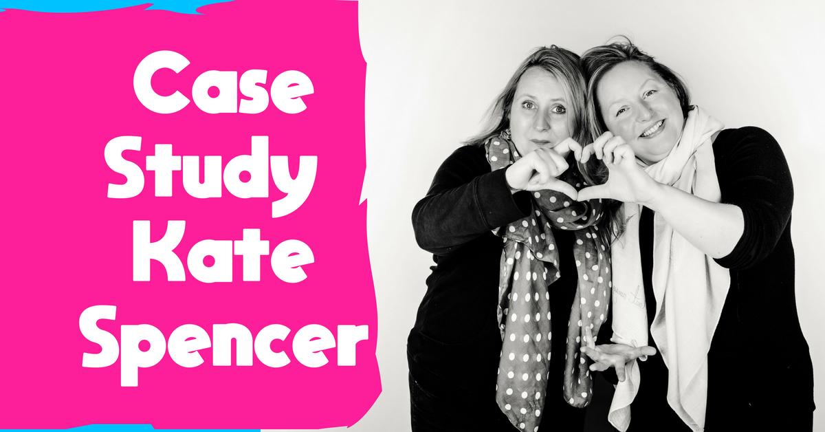 Case Study ~ Kate Spencer