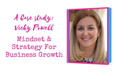 Mindset & Strategy For Business Growth | Case Study – Vicky Powell