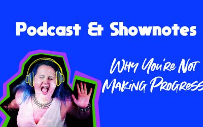 🎙Why You're Not Making Progress | Podcast & Shownotes