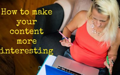 How To Make Your Content More Interesting