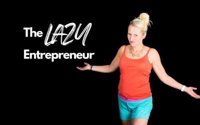 The Lazy Entrepreneur