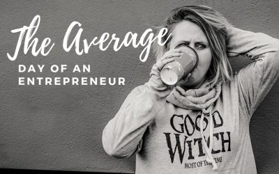 The Average Day Of An Entrepreneur – Part 2